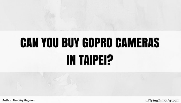 Where to Buy a GoPro in Taiwan?