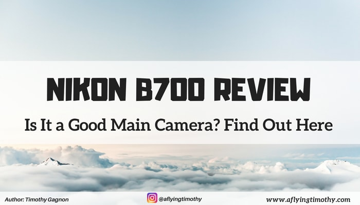 Nikon COOLPIX B700 Review: