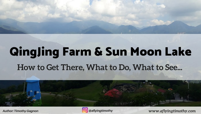 Qing Jing Farm & Sun Moon Lake: