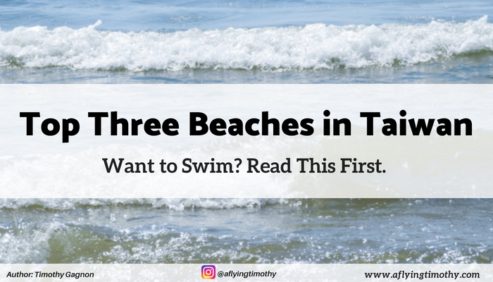 Top Three Beaches in Taiwan: