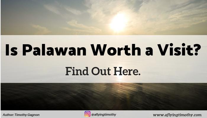 Is Palawan Worth it for a Vacation?